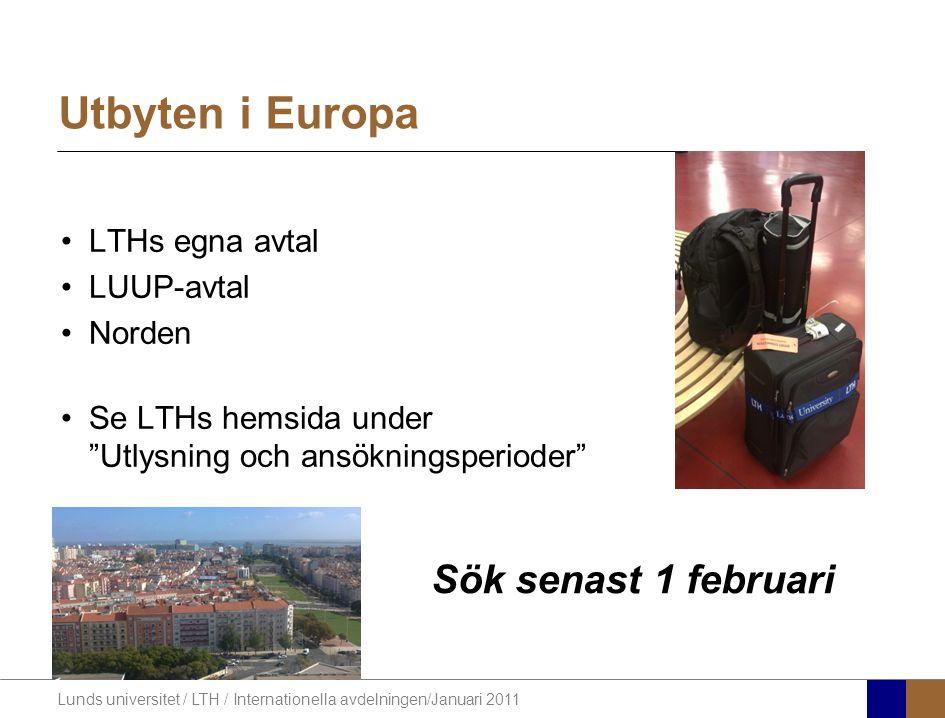 """Lunds universitet / LTH / Internationella avdelningen/Januari 2011 LTHs egna avtal LUUP-avtal Norden Se LTHs hemsida under """"Utlysning och ansökningspe"""