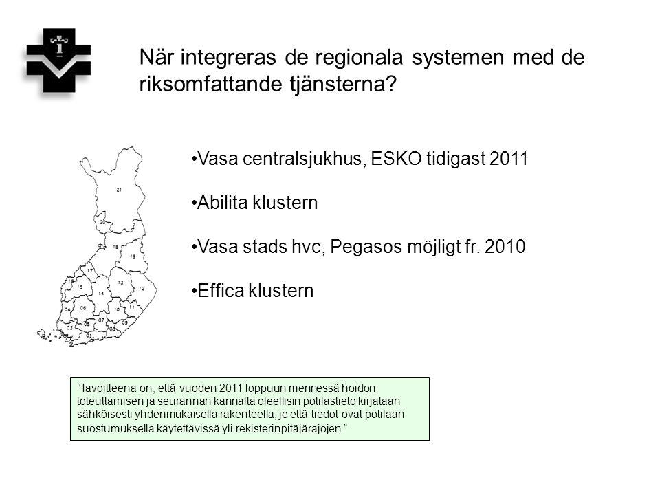 """När integreras de regionala systemen med de riksomfattande tjänsterna? """"Tavoitteena on, että vuoden 2011 loppuun mennessä hoidon toteuttamisen ja seur"""