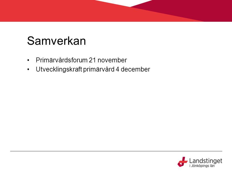 Samverkan Primärvårdsforum 21 november Utvecklingskraft primärvård 4 december