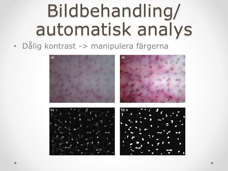 Bildbehandling/ automatisk analys Dålig kontrast -> manipulera färgerna