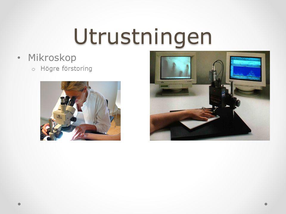 Utrustningen Mikroskop o Högre förstoring