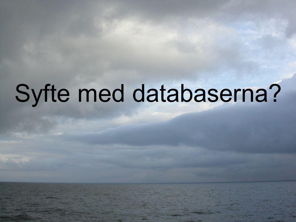 Syfte med databaserna?