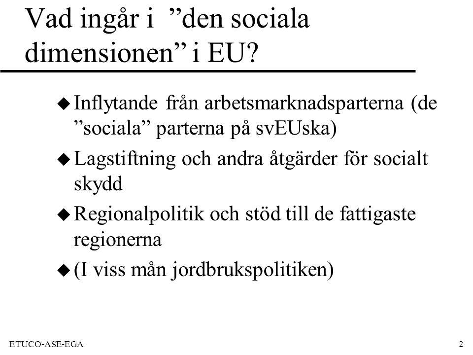 ETUCO-ASE-EGA2 Vad ingår i den sociala dimensionen i EU.