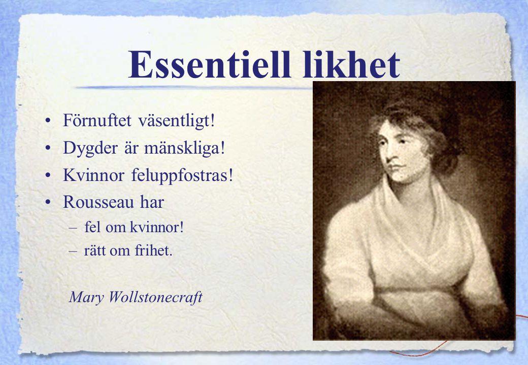 38 Jean Jacques Rousseau 1712-1778 Mary Wollstonecraft 1759-1797 Ellen Key 1849-1926 Medborgaren och hans hustru?