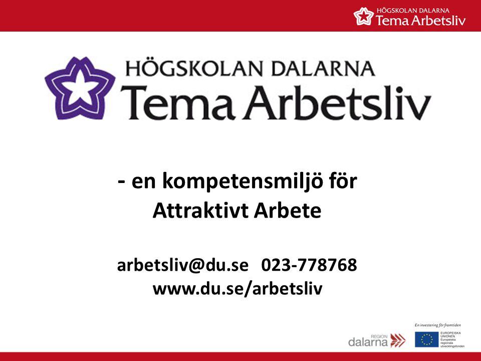 - en kompetensmiljö för Attraktivt Arbete arbetsliv@du.se023-778768 www.du.se/arbetsliv