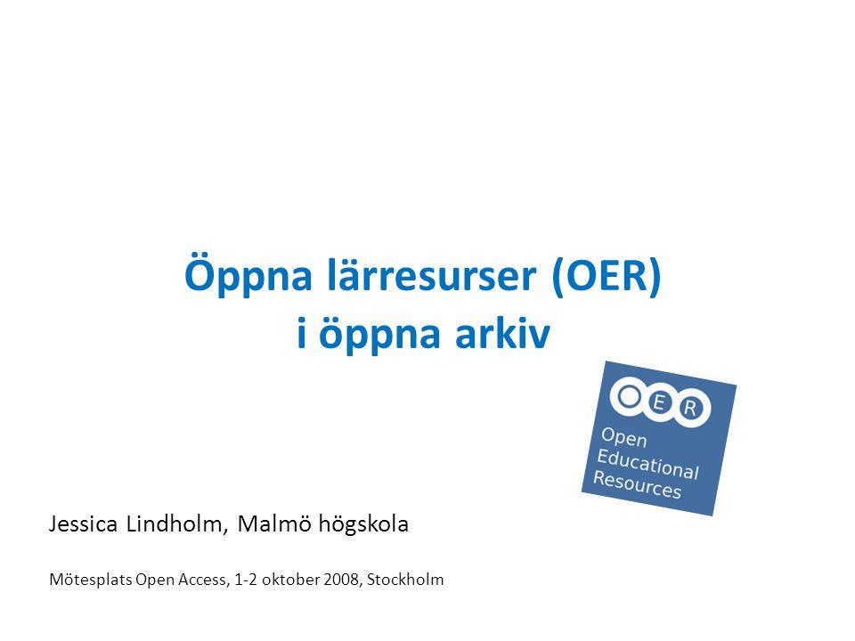 Innehåll Projektbakgrund OER – vad är det Hur används OER vid lärosätena.