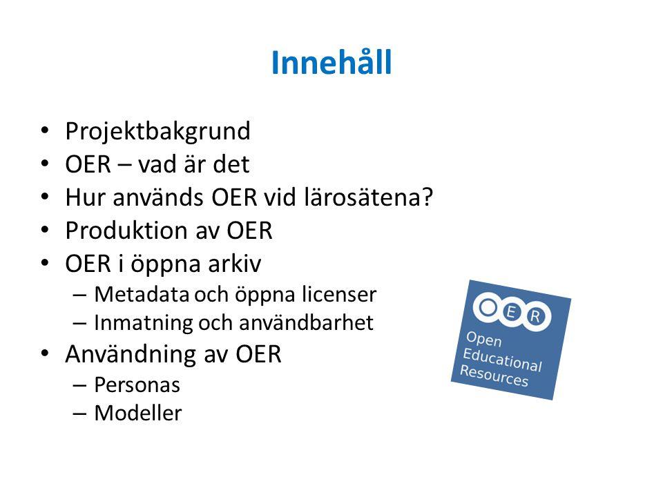 användning av OER Skapa personas och scenarios för användning av OER utifrån intervjuer med användare Arketypiska användare och målgruppsrepresentanter för användarna av det tänkta systemet.