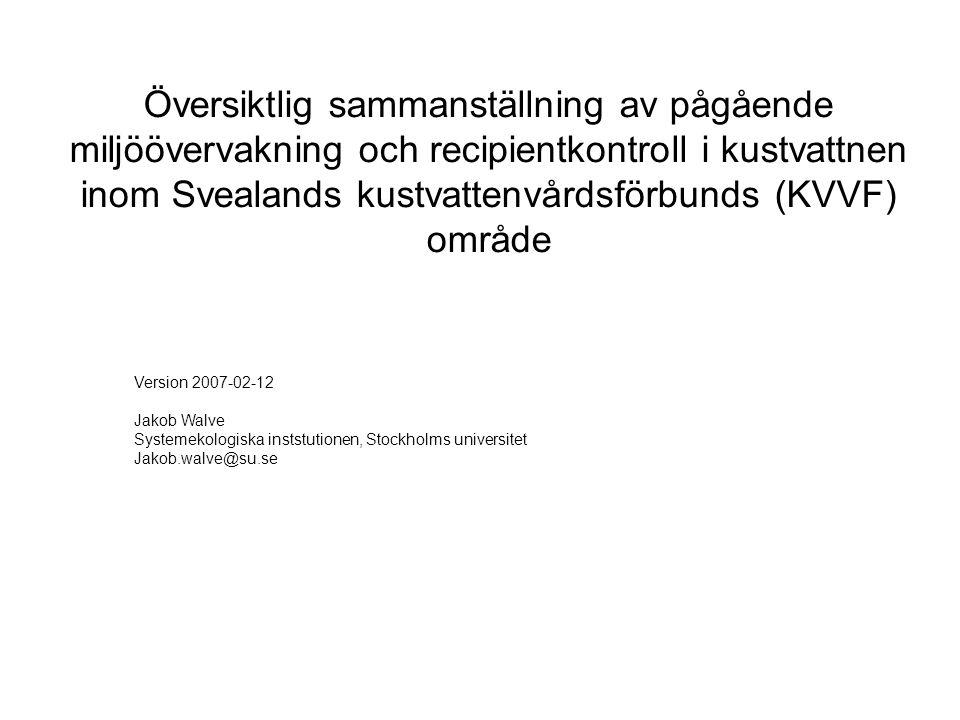 Översiktlig sammanställning av pågående miljöövervakning och recipientkontroll i kustvattnen inom Svealands kustvattenvårdsförbunds (KVVF) område Vers