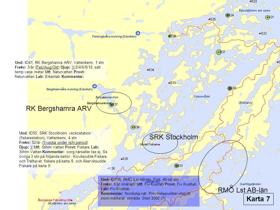 RK Bergshamra ARV Und: ID41, RK Bergshamra ARV, Vattenkemi, 1 stn Frekv: 3/år (Feb/Aug/Okt) Djup: Y/2/4/6/8/10, salt temp varje meter Utf: Naturvatten Provt: Naturvatten Lab: Erkenlab Kommentar: SRK Stockholm Und: ID55, SRK Stockholm, veckostation (fiskarestation), Vattenkemi, 4 stn Frekv: 52/år (1/vecka under isfri period) Djup: Y Utf: Sthlm Vatten Provt: Fiskare Lab: Sthlm Vatten Kommentar: oorg närsalter tas ej.