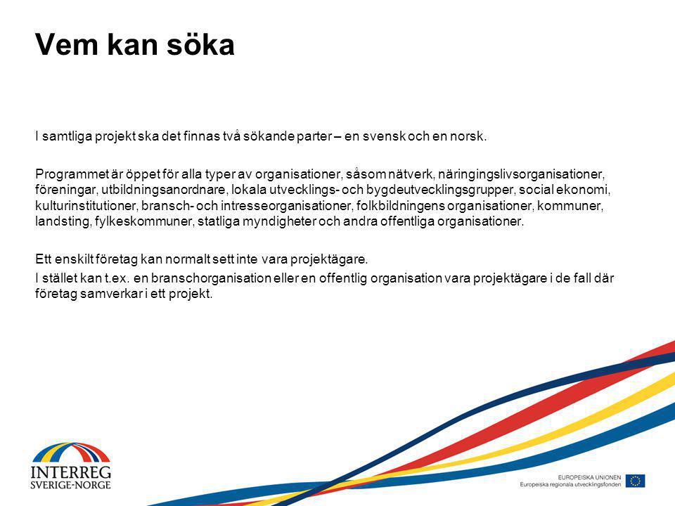 Vem kan söka I samtliga projekt ska det finnas två sökande parter – en svensk och en norsk.