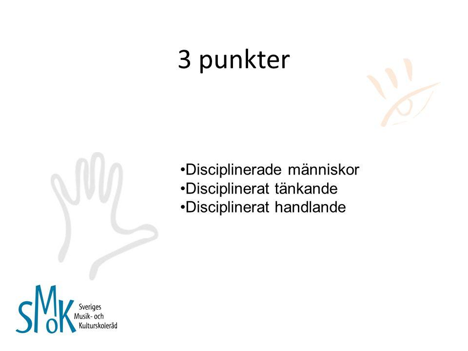 3 punkter Disciplinerade människor Disciplinerat tänkande Disciplinerat handlande