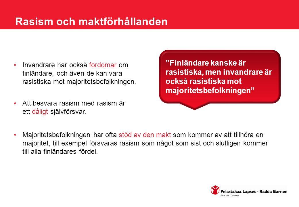 Källor: Rastas, A.(2007). Rasismi lasten ja nuorten arjessa.