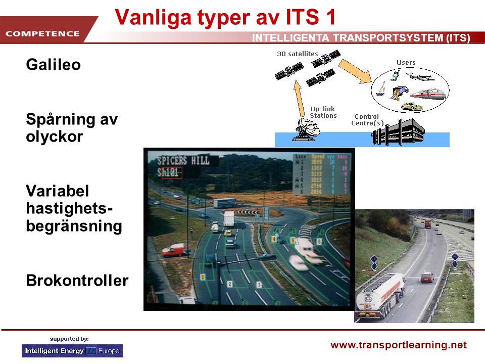 INTELLIGENTA TRANSPORTSYSTEM (ITS) www.transportlearning.net Vanliga typer av ITS 2 Trafiksignalkontroller Parkeringsskötsel Behovsanpassad transportskötsel Frakt- och transporthantering