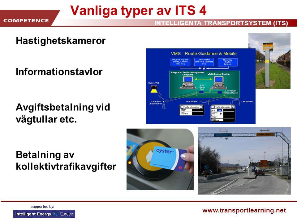 INTELLIGENTA TRANSPORTSYSTEM (ITS) www.transportlearning.net Nyttan med ITS ITS – fin utrustning eller användbara hjälpmedel.