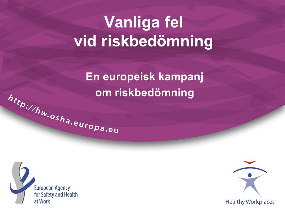 En europeisk kampanj om riskbedömning Vanliga fel vid riskbedömning