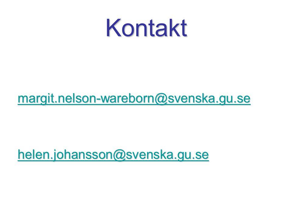 Kontakt margit.nelson-wareborn@svenska.gu.se helen.johansson@svenska.gu.se