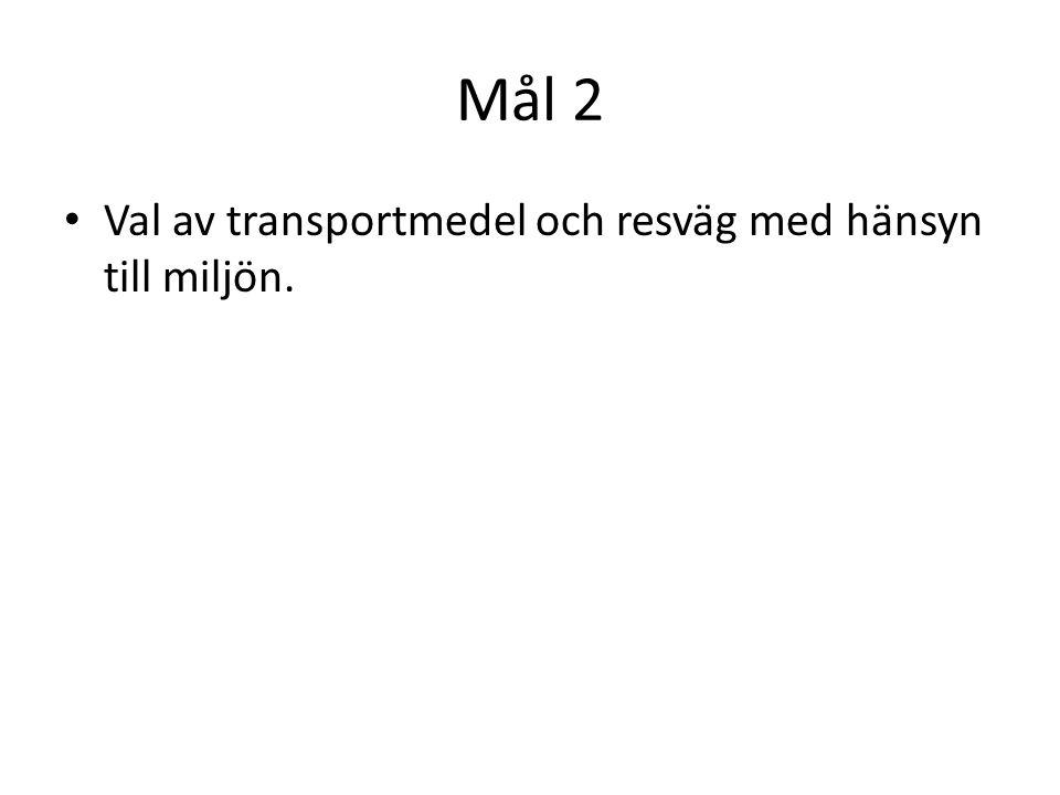 Mål 2 Val av transportmedel och resväg med hänsyn till miljön.