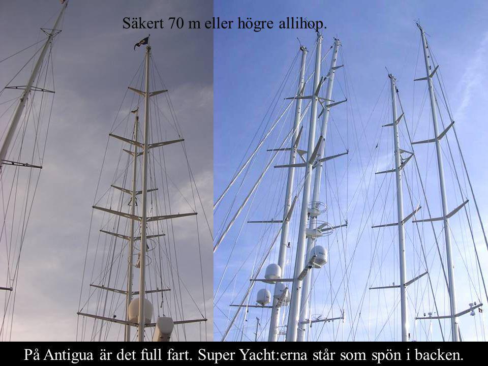 På Antigua är det full fart.Super Yacht:erna står som spön i backen.