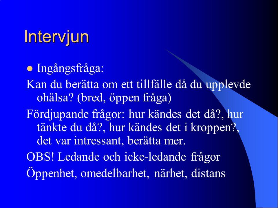 Intervjun Ingångsfråga: Kan du berätta om ett tillfälle då du upplevde ohälsa.