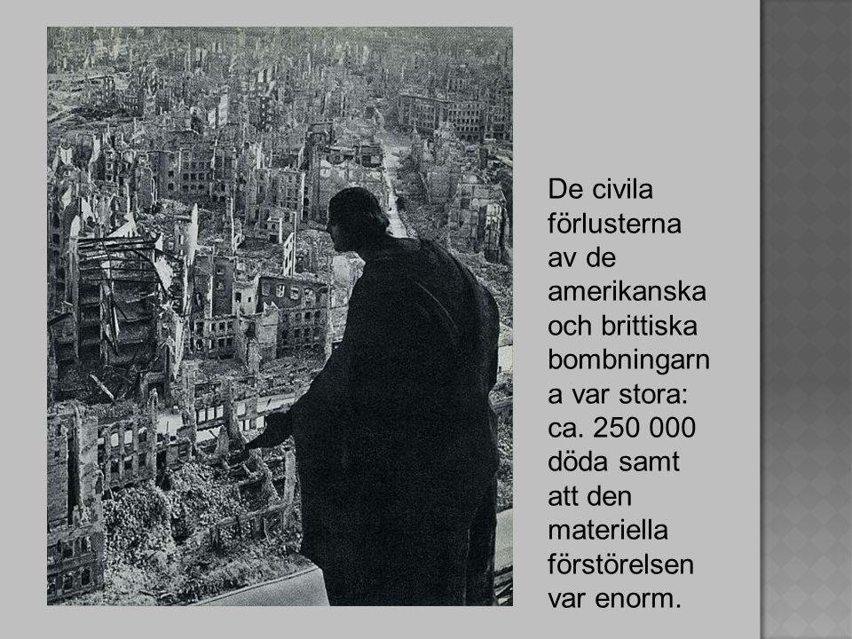 De civila förlusterna av de amerikanska och brittiska bombningarn a var stora: ca.