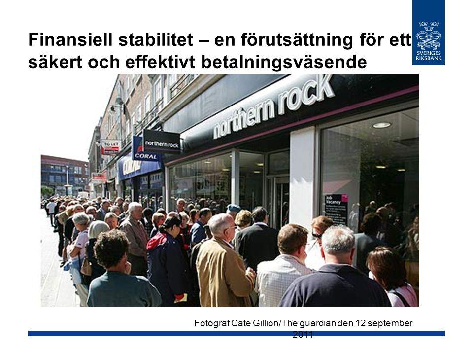 Finansiell stabilitet – en förutsättning för ett säkert och effektivt betalningsväsende Fotograf Cate Gillion/The guardian den 12 september 2011