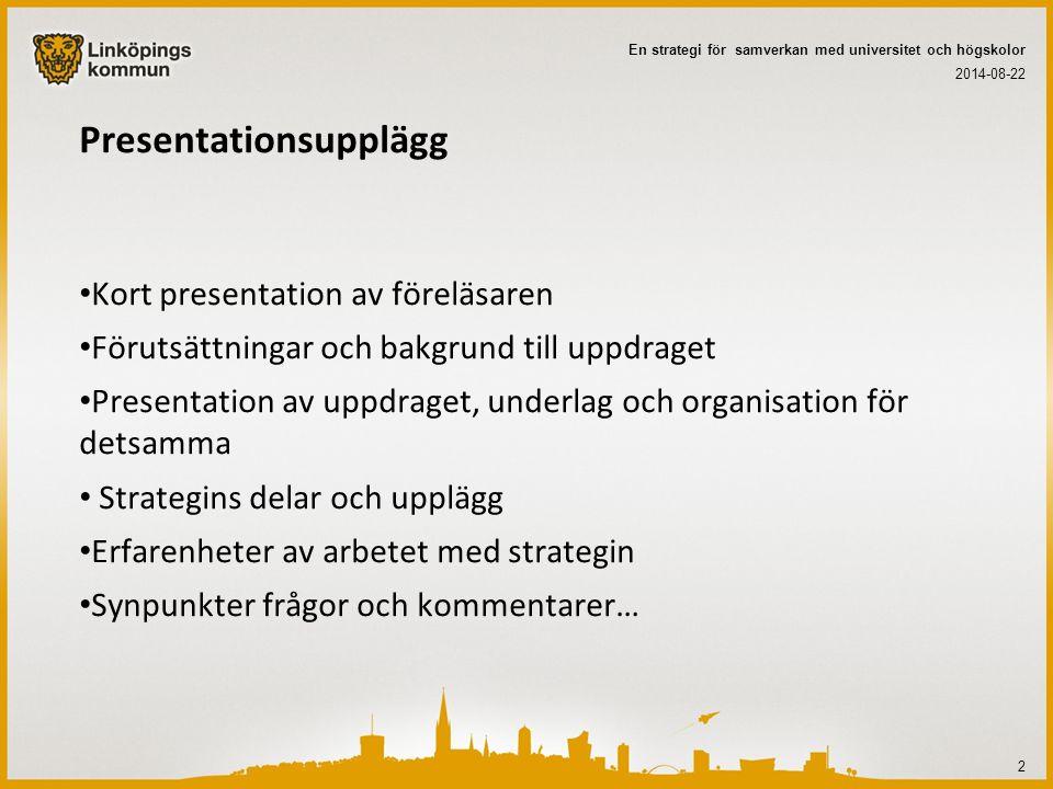 Presentationsupplägg Kort presentation av föreläsaren Förutsättningar och bakgrund till uppdraget Presentation av uppdraget, underlag och organisation