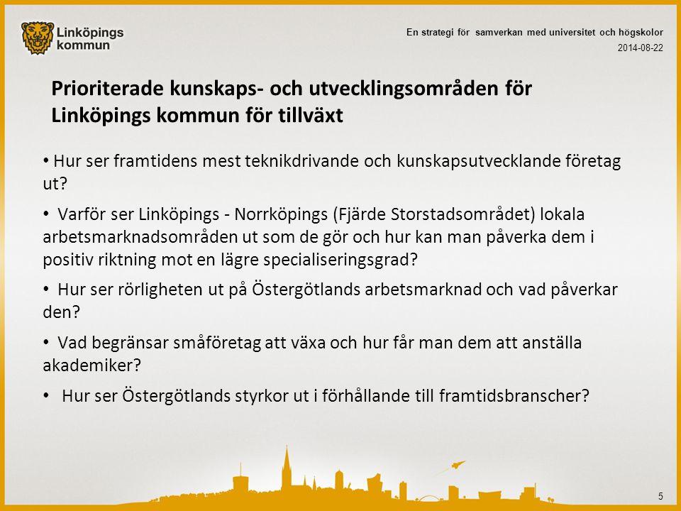 Prioriterade kunskaps- och utvecklingsområden för Linköpings kommun för tillväxt Hur ser framtidens mest teknikdrivande och kunskapsutvecklande företa