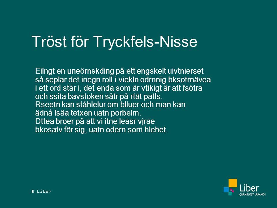 ® Liber Tröst för Tryckfels-Nisse Eilngt en uneörnskding på ett engskelt uivtnierset så seplar det inegn roll i viekln odrnnig bksotrnävea i ett ord s