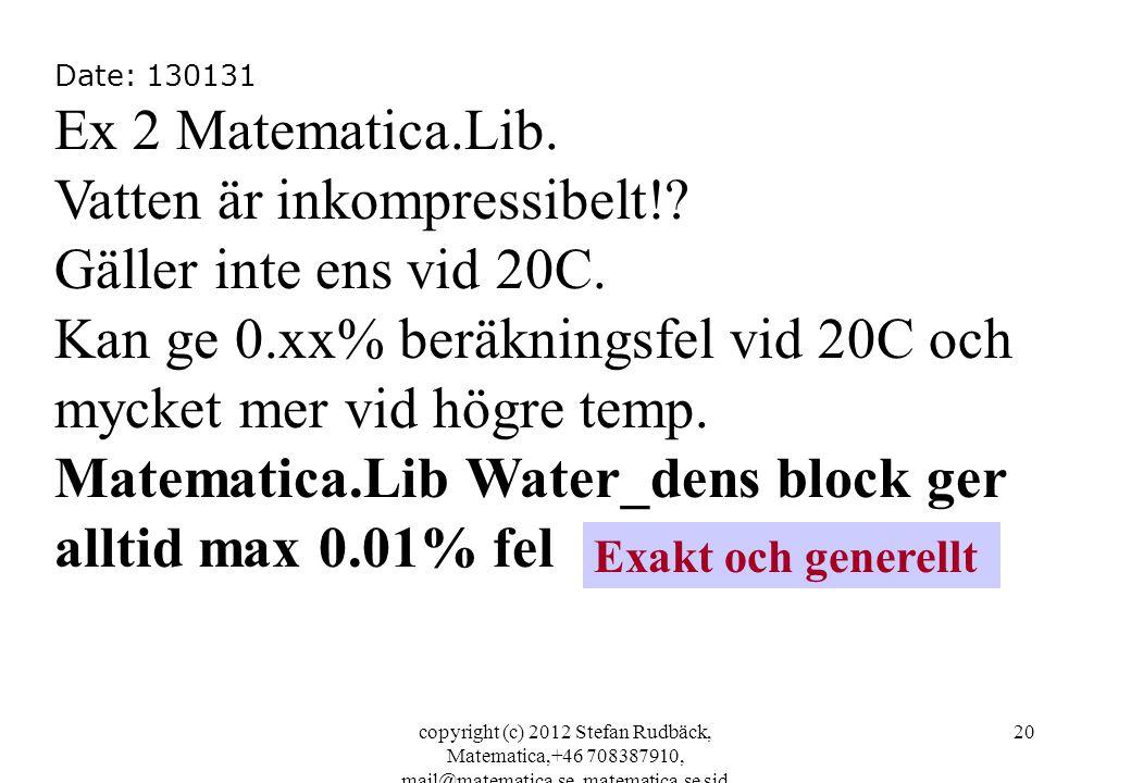copyright (c) 2012 Stefan Rudbäck, Matematica,+46 708387910, mail@matematica.se, matematica.se sid 20 Date: 130131 Ex 2 Matematica.Lib.