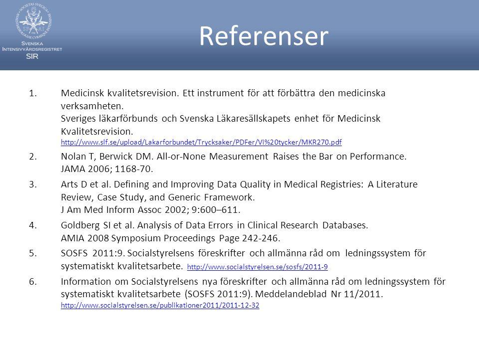 Referenser 1.Medicinsk kvalitetsrevision. Ett instrument för att förbättra den medicinska verksamheten. Sveriges läkarförbunds och Svenska Läkaresälls