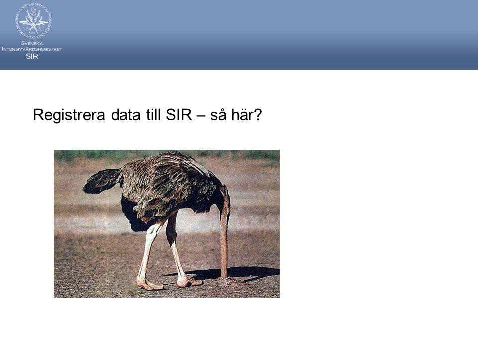 Registrera data till SIR – så här?