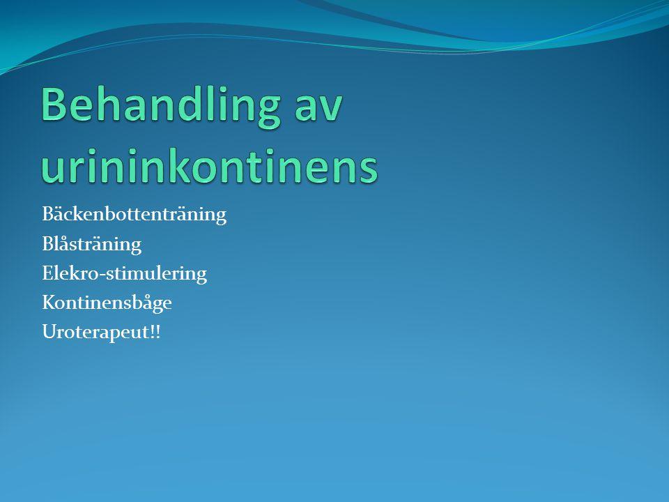 Bäckenbottenträning Blåsträning Elekro-stimulering Kontinensbåge Uroterapeut!!