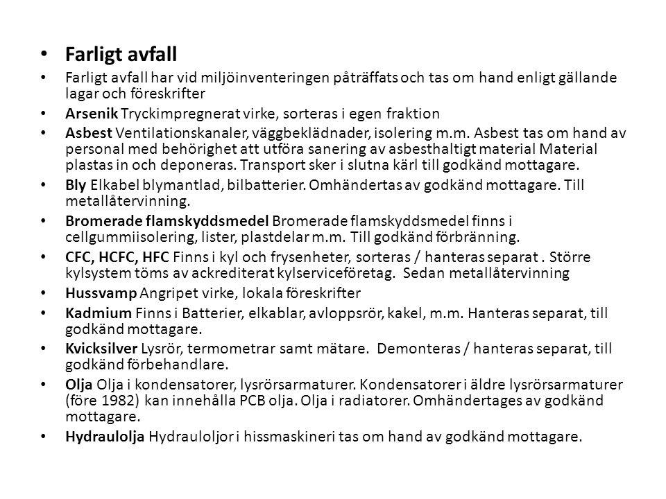 Plan- och bygglagen Rivningsanmälan Vid inlämnande av rivningsanmälan ska rivningsplan bifogas Materialinventering Ligger som grund för rivningsplan Rivningsplan Baserad på materialinventering Arbetsmiljölagen Förhandsanmälan Om byggnads- och anläggningsarbete Utredning om förekomst av Hälsofarliga Ämnen Arbetsmiljöplan Inkl utredning av hälsofarliga ämnen Miljöbalken Kunskapskravet Försiktighetsprincipen Hushållningsprincipen Egenkontroll m.m.