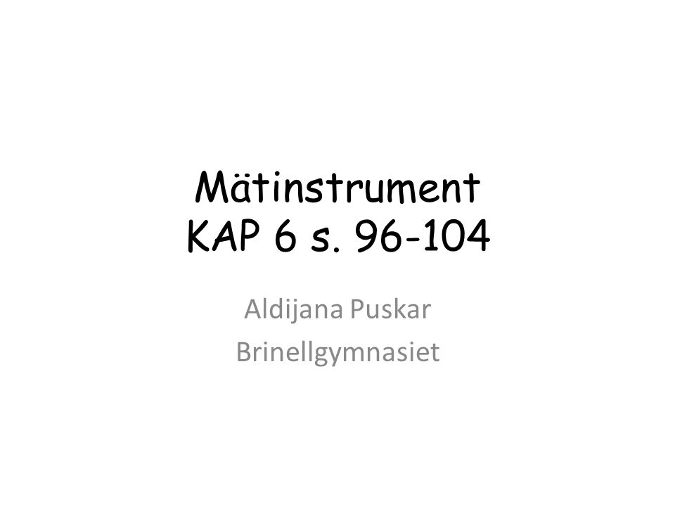 Mätinstrument KAP 6 s. 96-104 Aldijana Puskar Brinellgymnasiet