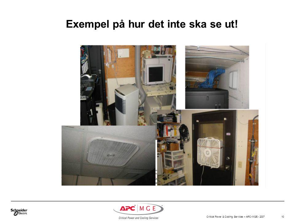 Critical Power & Cooling Services – APC-MGE - 2007 10 Exempel på hur det inte ska se ut!