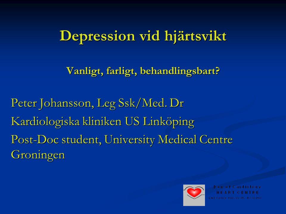 Depression vid hjärtsvikt Vanligt, farligt, behandlingsbart? Peter Johansson, Leg Ssk/Med. Dr Kardiologiska kliniken US Linköping Post-Doc student, Un