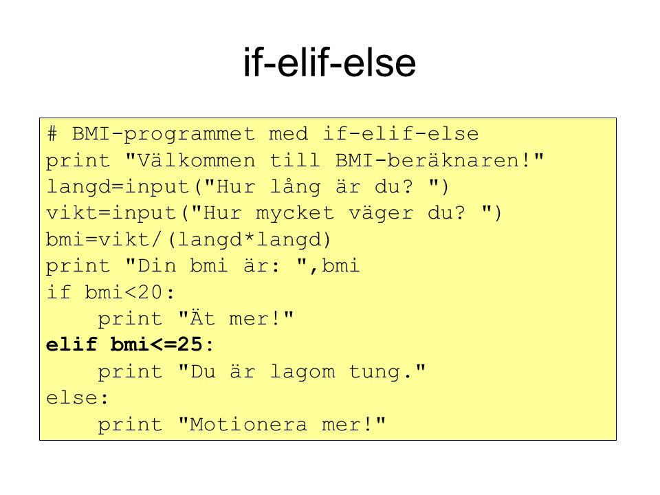 if-elif-else # BMI-programmet med if-elif-else print