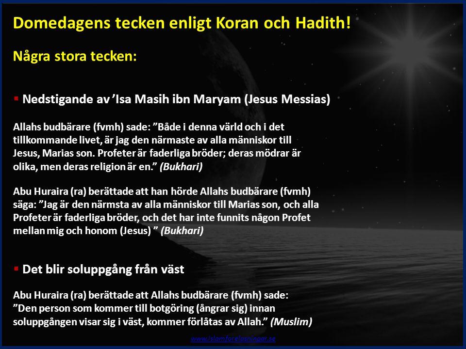 """www.islamforelasningar.se  Nedstigande av 'Isa Masih ibn Maryam (Jesus Messias) Allahs budbärare (fvmh) sade: """"Både i denna värld och i det tillkomma"""