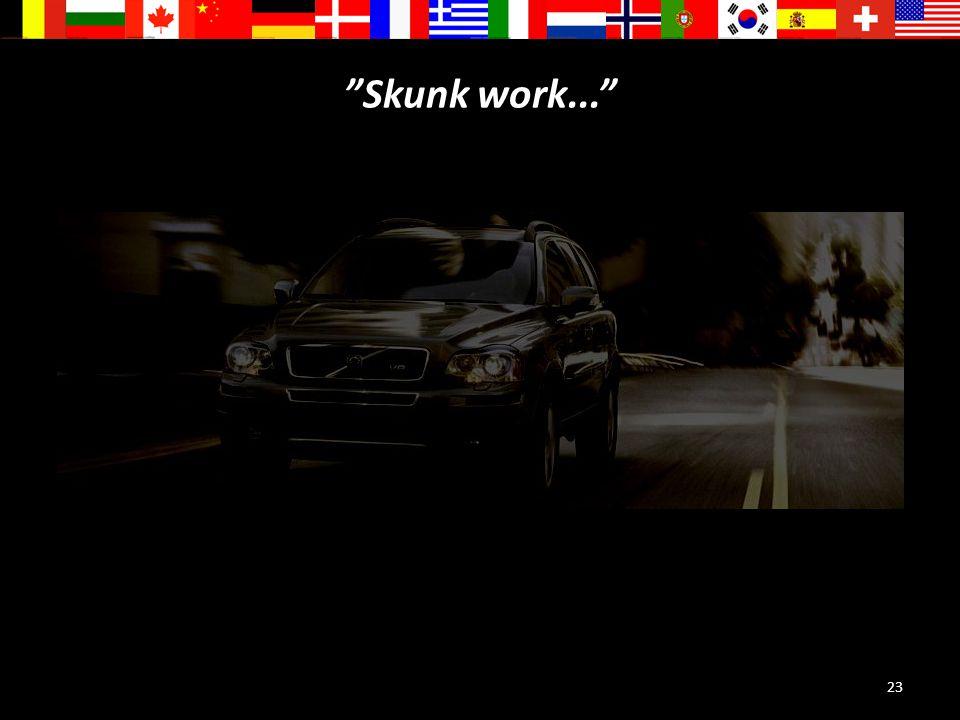 """23 """"Skunk work..."""""""