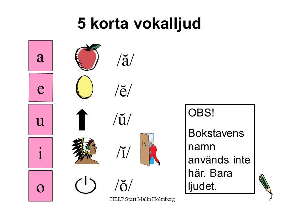 5 korta vokalljud /ă/ OBS.Bokstavens namn används inte här.