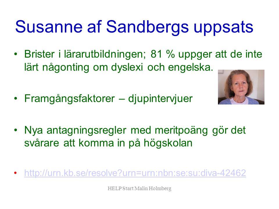 Susanne af Sandbergs uppsats Brister i lärarutbildningen; 81 % uppger att de inte lärt någonting om dyslexi och engelska.