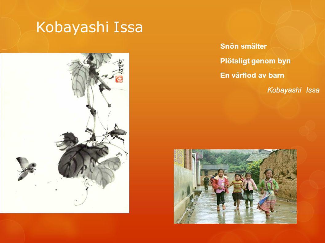 Kobayashi Issa Snön smälter Plötsligt genom byn En vårflod av barn Kobayashi Issa