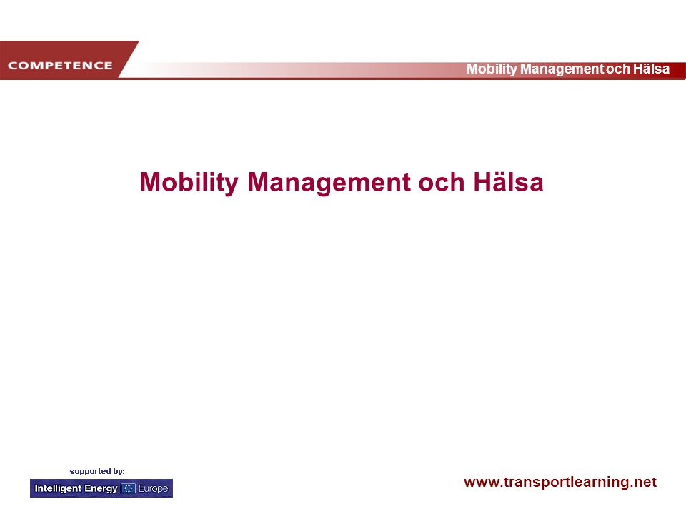 www.transportlearning.net Mobility Management och Hälsa