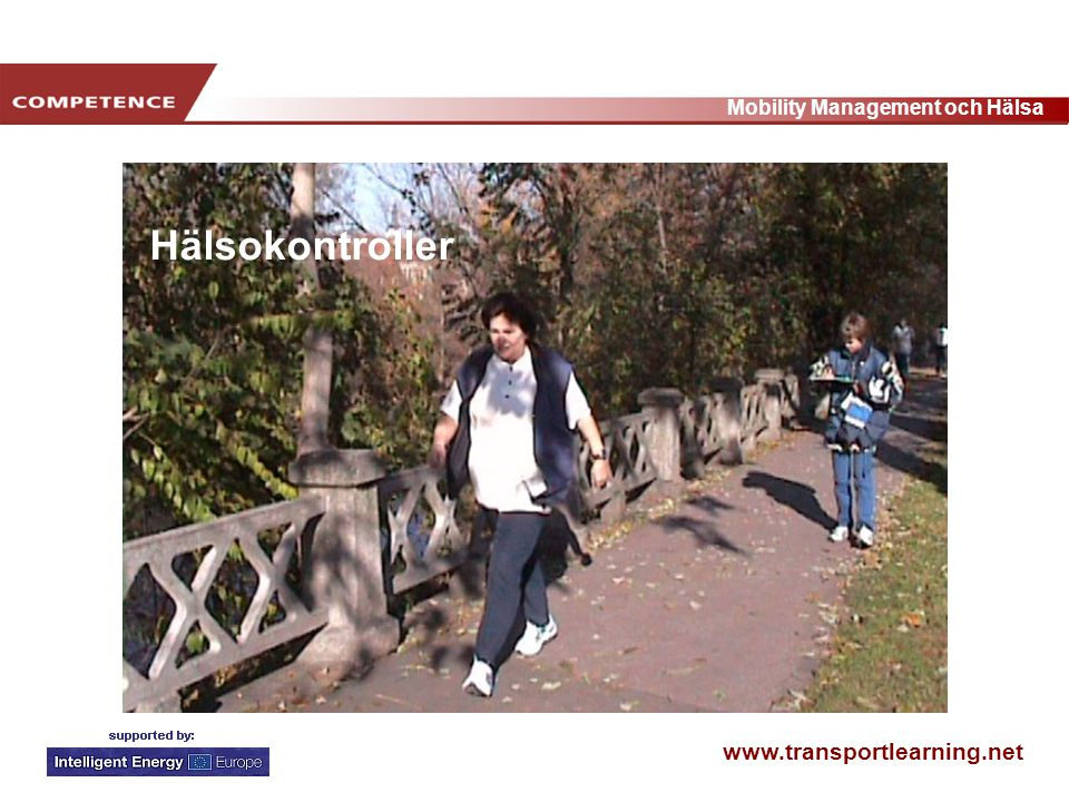 www.transportlearning.net Mobility Management och Hälsa Hälsokontroller