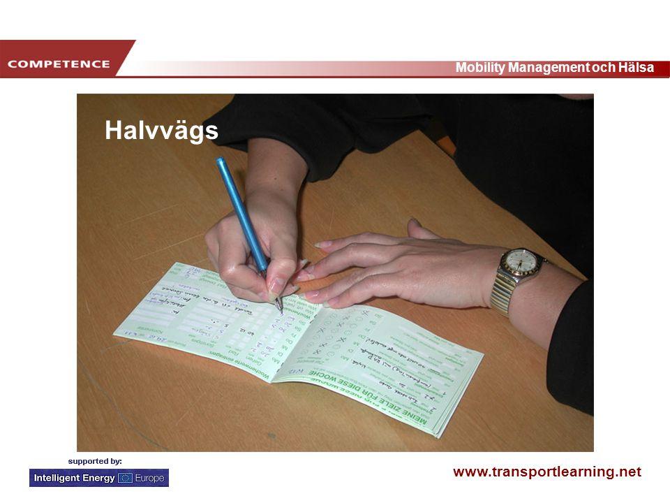 www.transportlearning.net Mobility Management och Hälsa Halvvägs
