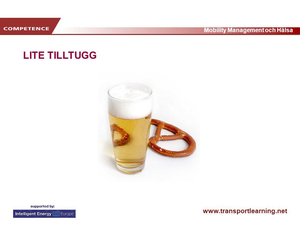 www.transportlearning.net Mobility Management och Hälsa LITE TILLTUGG