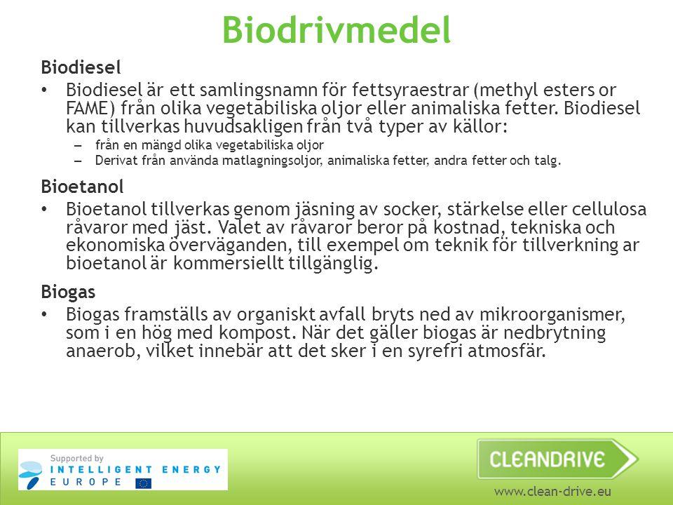 www.clean-drive.eu Biodrivmedel Biodiesel Biodiesel är ett samlingsnamn för fettsyraestrar (methyl esters or FAME) från olika vegetabiliska oljor eller animaliska fetter.