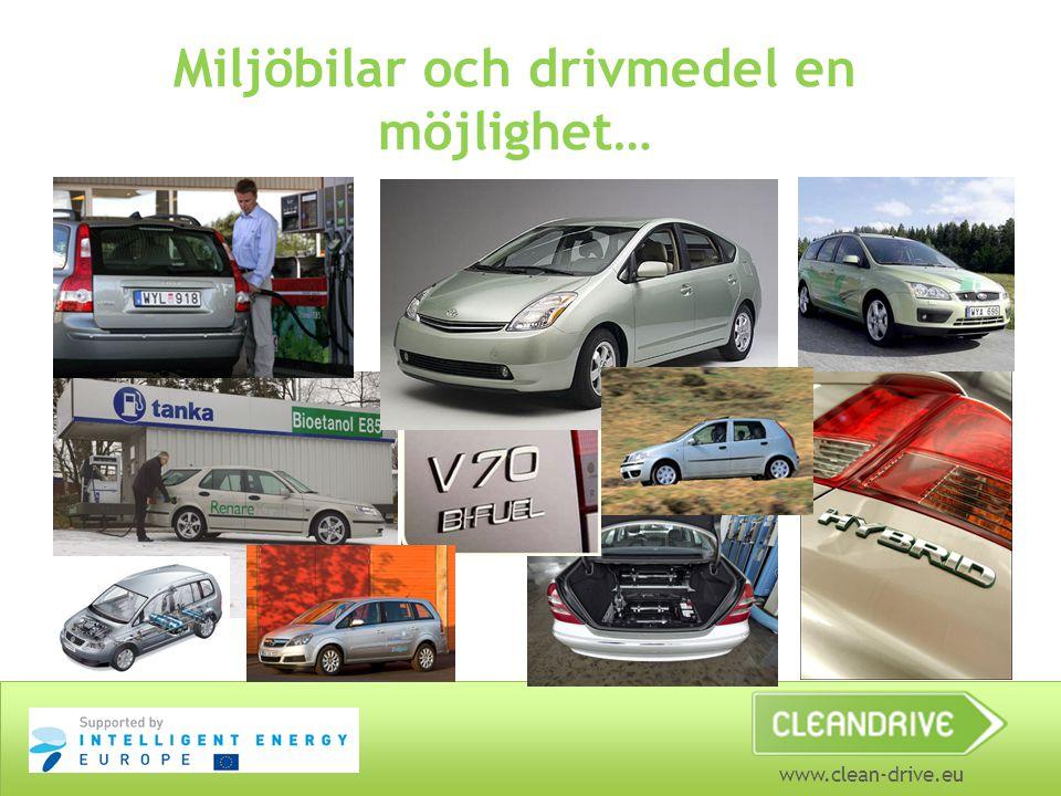 www.clean-drive.eu Miljöbilar och drivmedel en möjlighet…