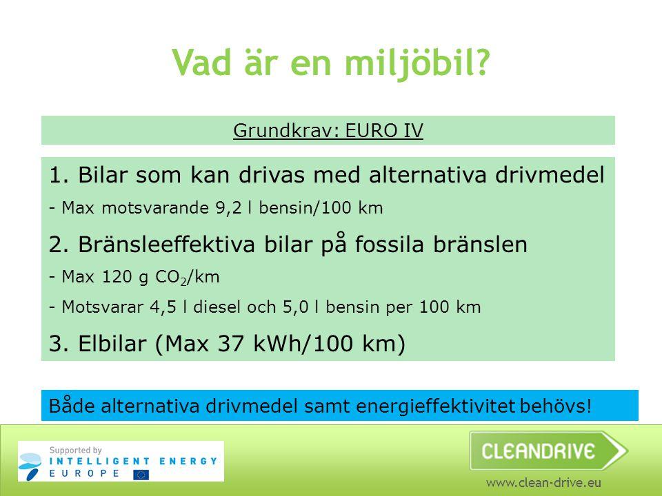 www.clean-drive.eu Vad är en miljöbil.Grundkrav: EURO IV 1.