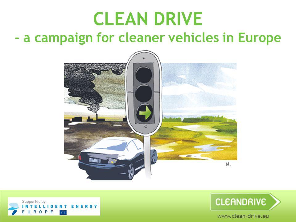 www.clean-drive.eu Stor klimatutmaning… EU och dess medlemsländer måste ta ansvar för att begränsa ökningen av den globala medlemsteperaturen till maximalt 2 grader Celsius jämfört med förindustriell tid.